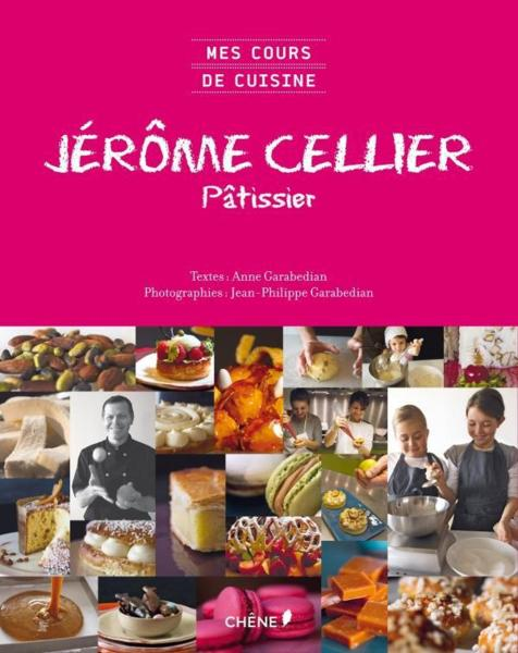 livre jerome cellier patissier mes cours de cuisine a garabedian j cellier j ph. Black Bedroom Furniture Sets. Home Design Ideas