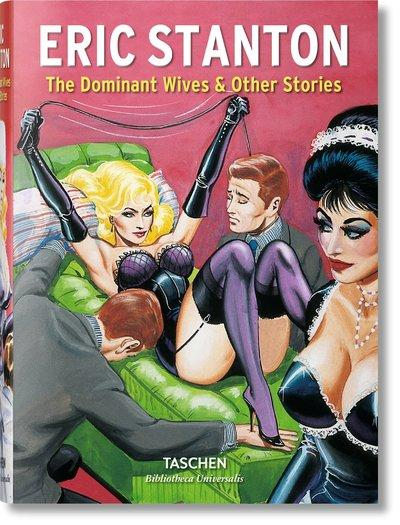 Eric Stanton ; the dominant wives and other stories  - Dian Hanson