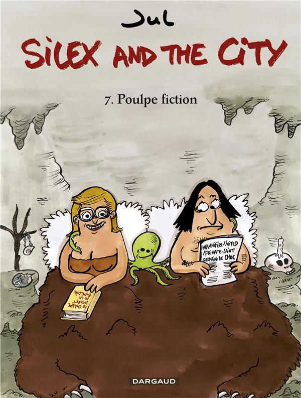 Silex and the city T.7 ; poulpe fiction  - Jul