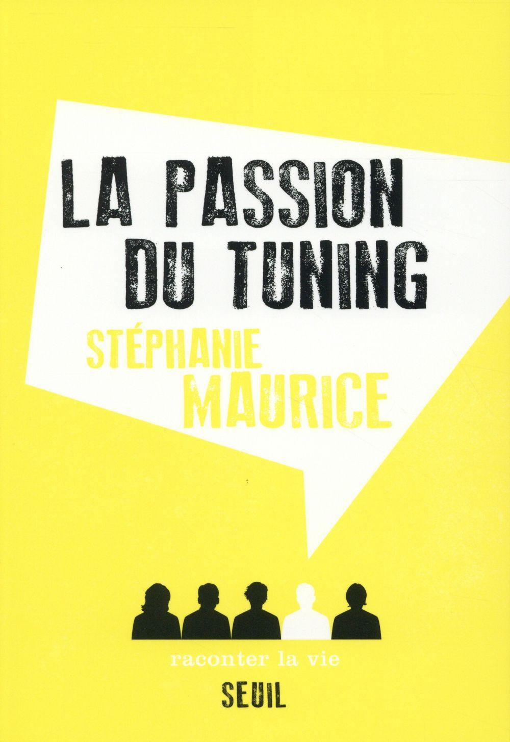 La passion du tuning  - Stephanie Maurice