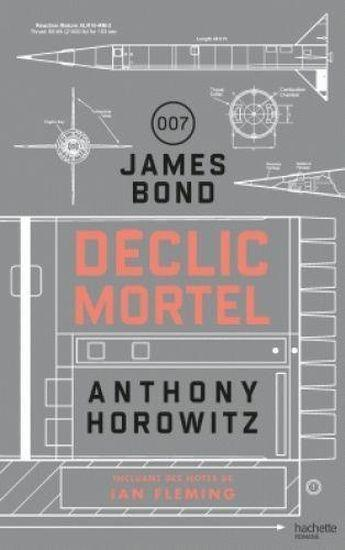 James Bond ; déclic mortel  - Anthony Horowitz