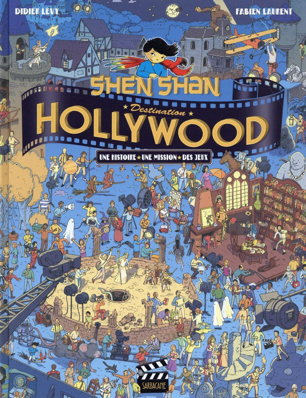 Shen shan : destination Hollywood !  - Didier Levy  - Fabien Laurent