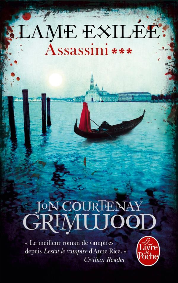 Assassini T.3 ; lame exilée  - Jon-Courtenay Grimwood  - Jon Courtenay Grimwood