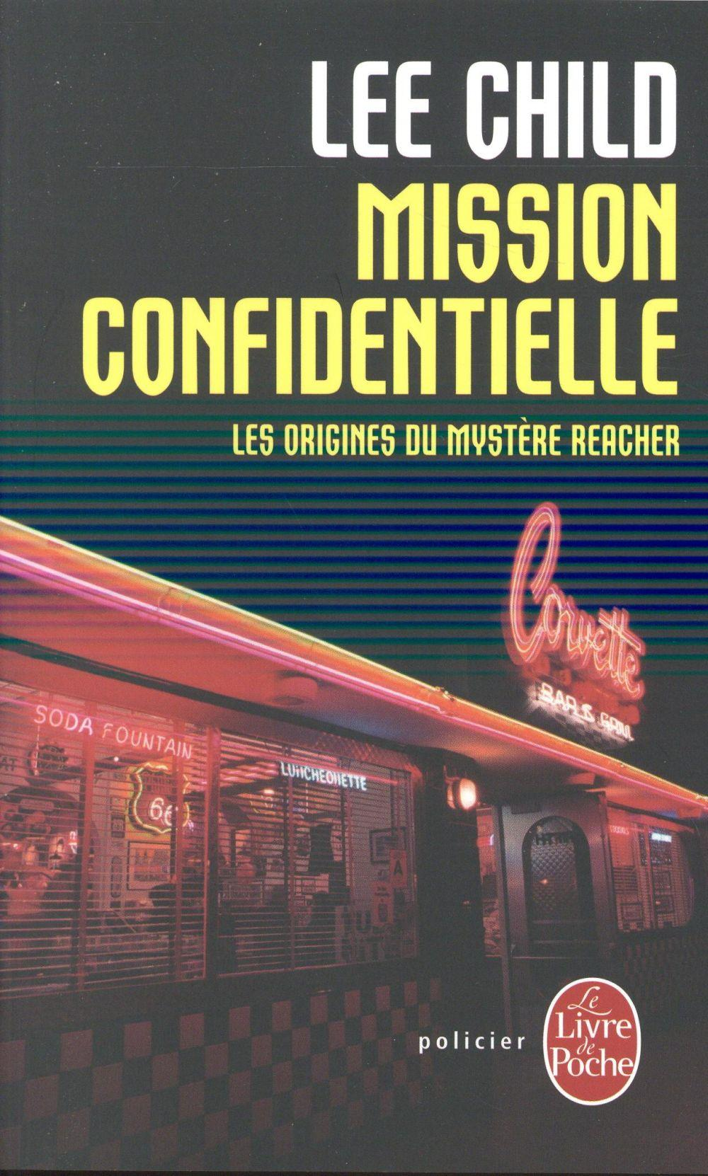 Mission confidentielle ; les origines du mystère Reacher  - Lee Child