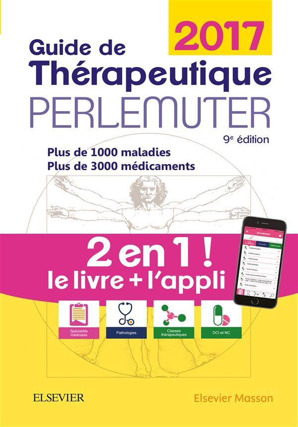 Guide de thérapeutique Perlemuter 2017 (livre + application)  - Collectif