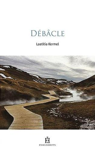 Débâcle  - Laetitia Kermel
