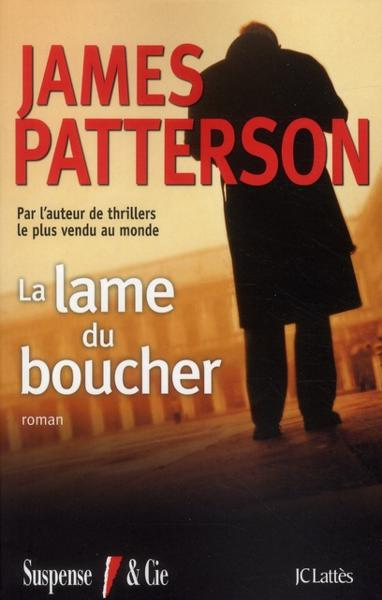 Vente Livre :                                    La lame du boucher                                      - James Patterson