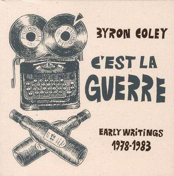 C'est la guerre ; early writings 1897-1983  - Byron Coley