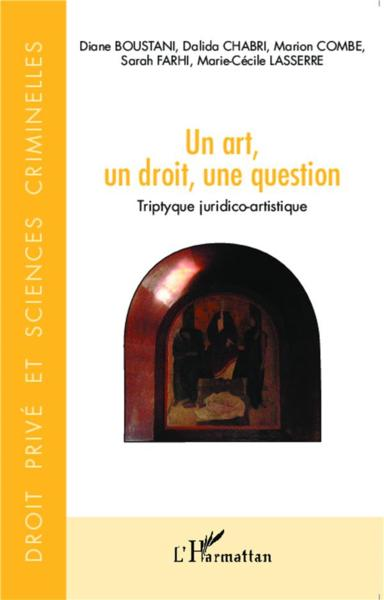 Art Un Droit Une Question (Un) Tryptique Juridico-Artistique  - Yves Strickler