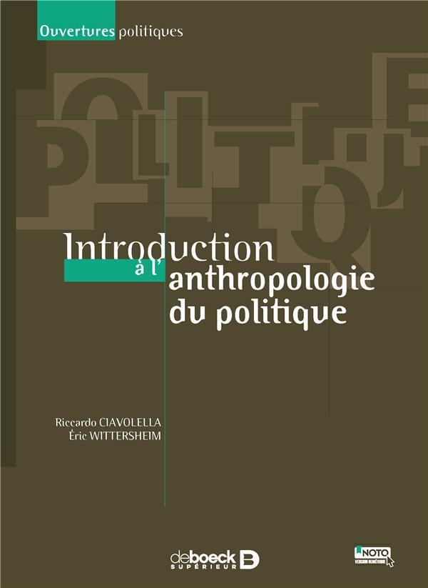 Introduction à l'anthropologie du politique  - Riccardo Ciavolella  - Eric Wittersheim