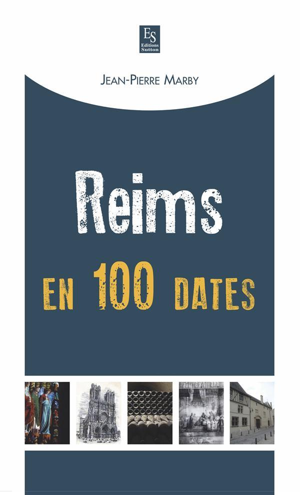 Reims en 100 dates  - Jean-Pierre Marbis