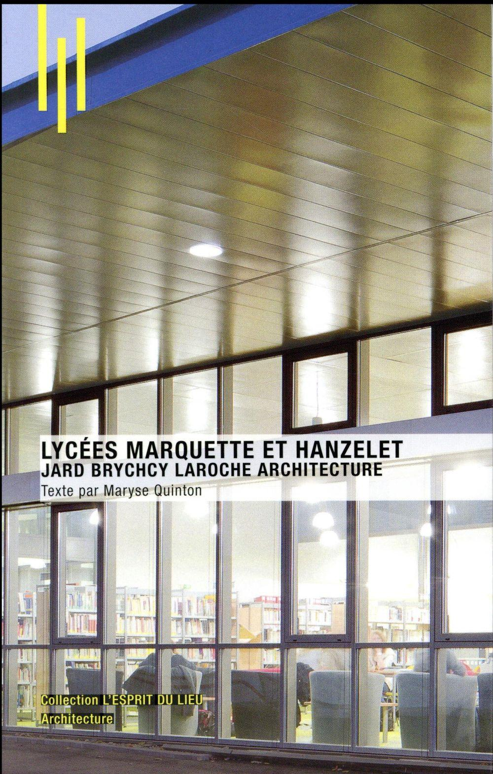 Lycées Marquette et Hanzelet ; Jard Brychcy Laroche architecture  - Maryse Quinton