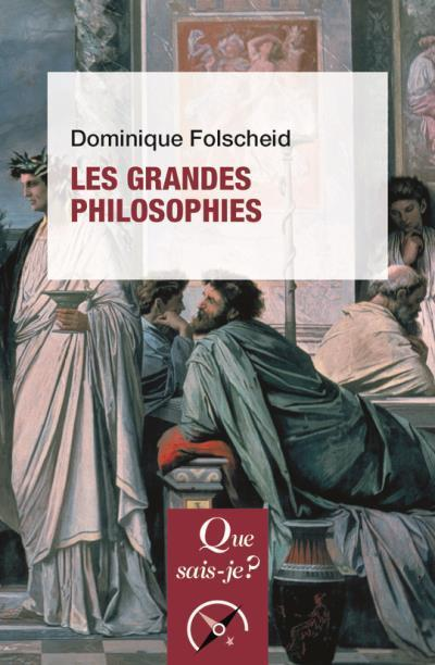 Les grandes philosophies (9e édition)  - Dominique Folscheid
