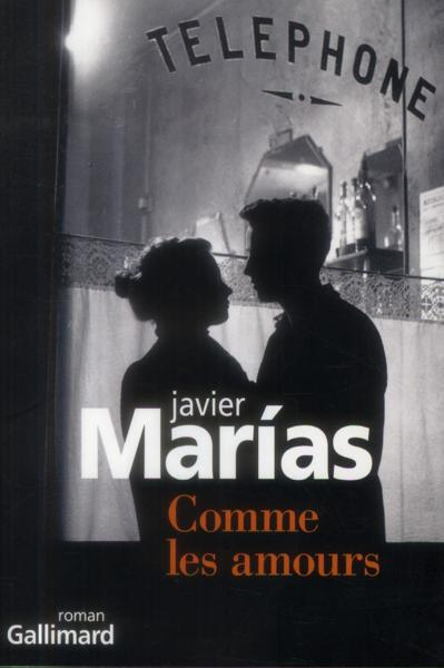 Javier Marías - Comme les amours