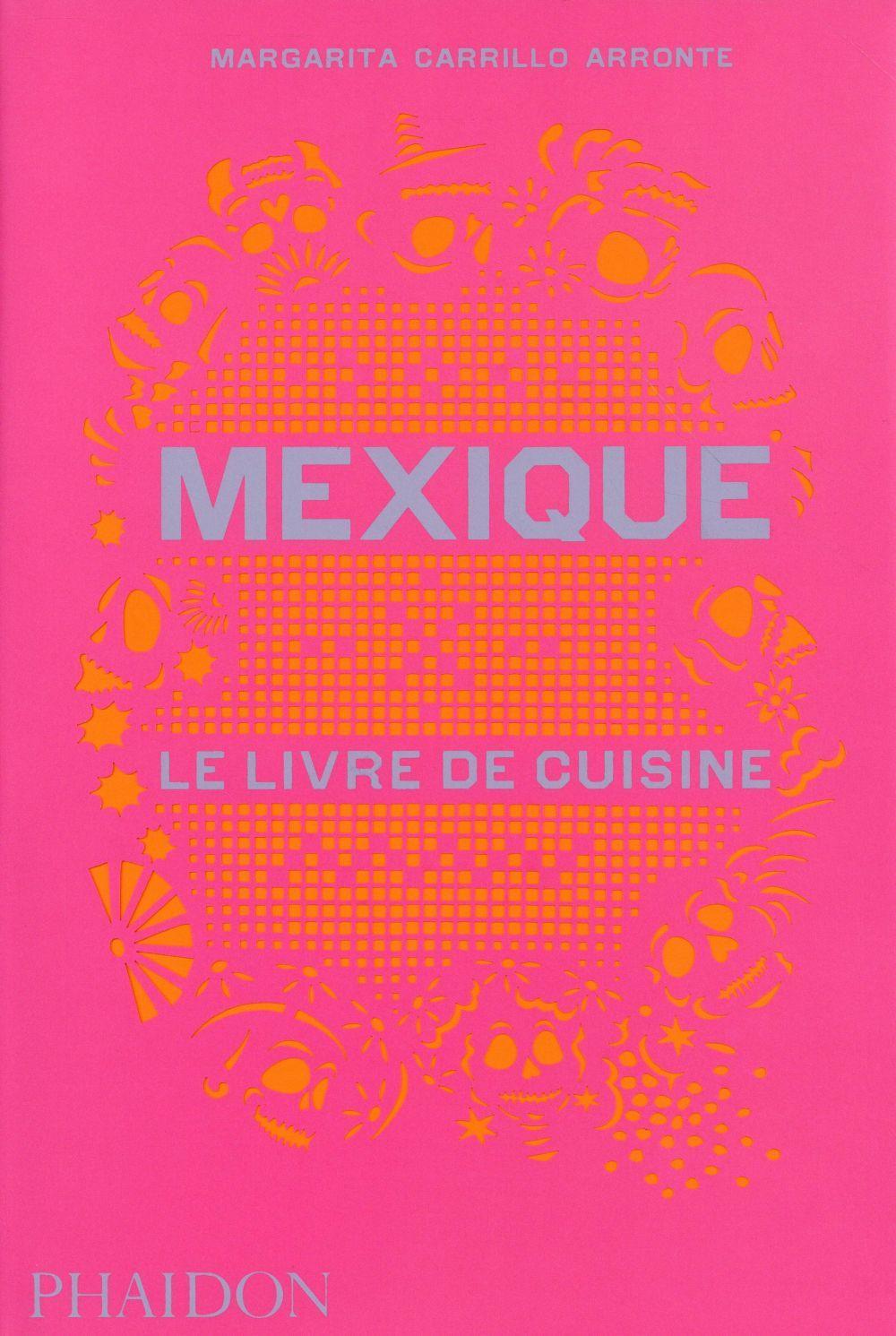 Mexique le livre de cuisine margarita garrillo arronte - Livre de cuisine francaise ...