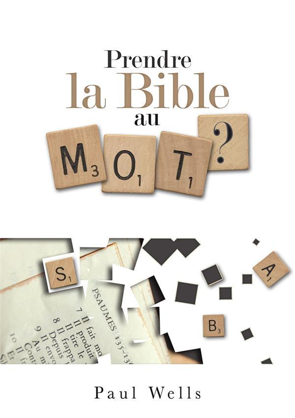 Prendre la Bible au mot ?  - Paul Wells
