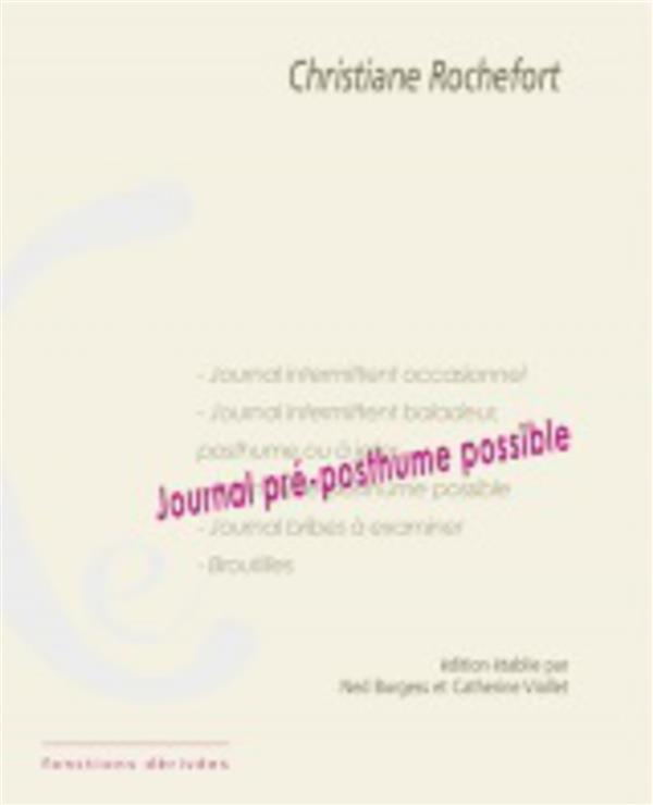 Vente Livre :                                    Journal pré- posthume possible                                      - Christiane Rochefort