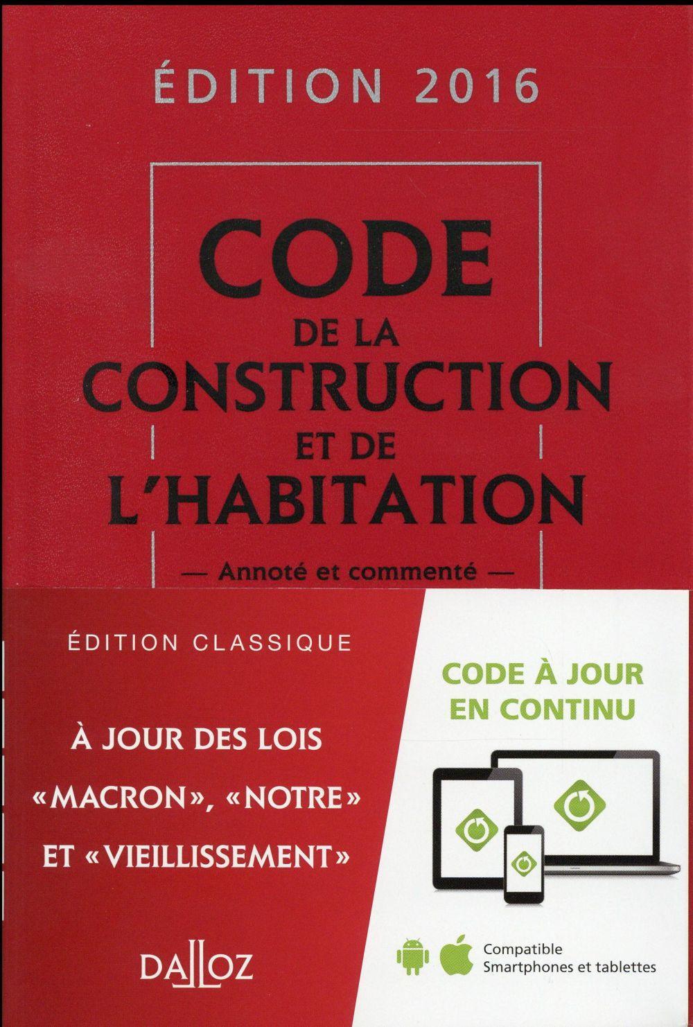Code de la construction et de l 39 habitation annot et comment dition 2016 collectif - Code de la construction et de l habitation ...