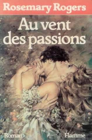 Au Vent Des Passions  - Rosemary Rogers