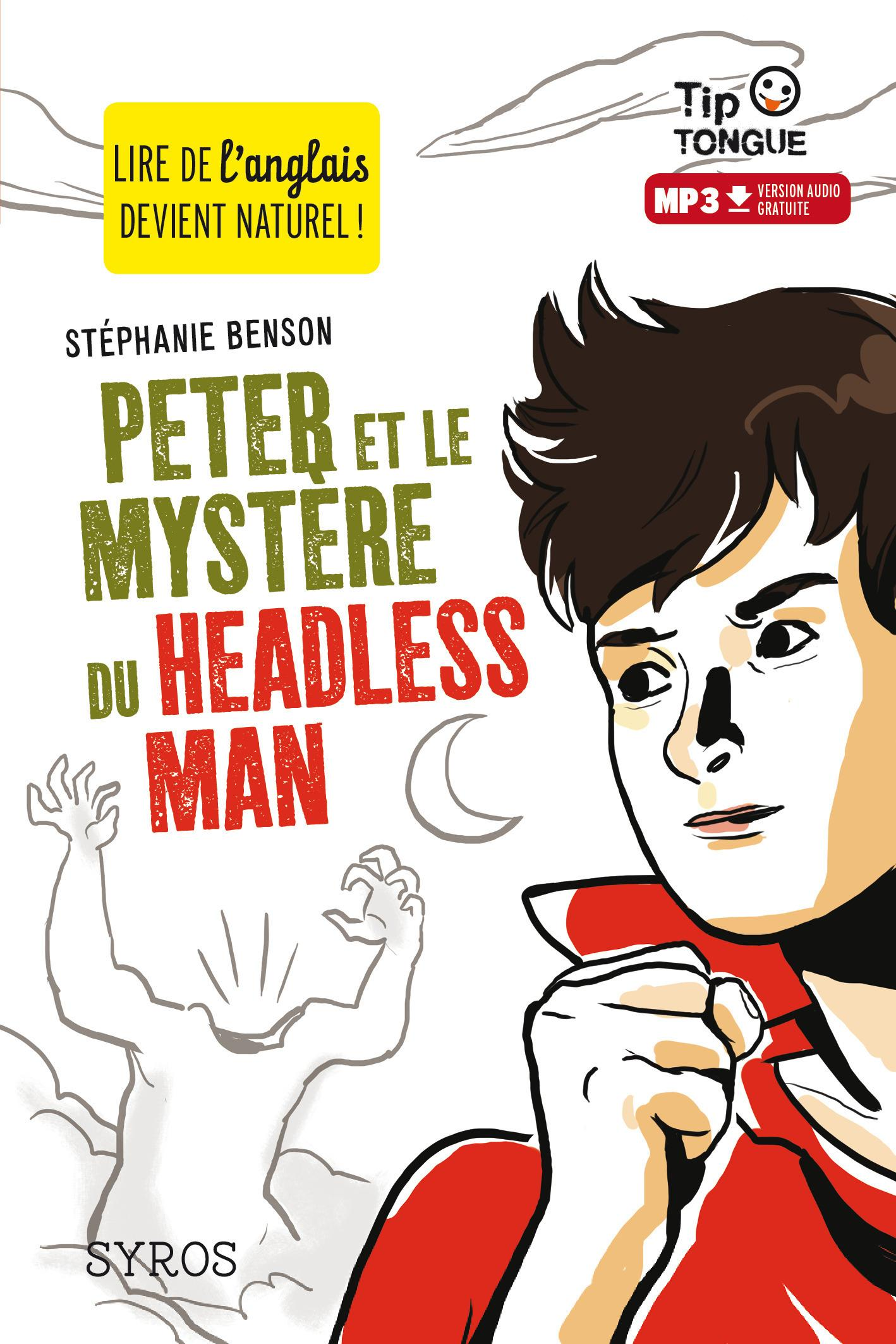 Peter et le mystère du headless man  - Julien Castanie  - Stephanie Benson