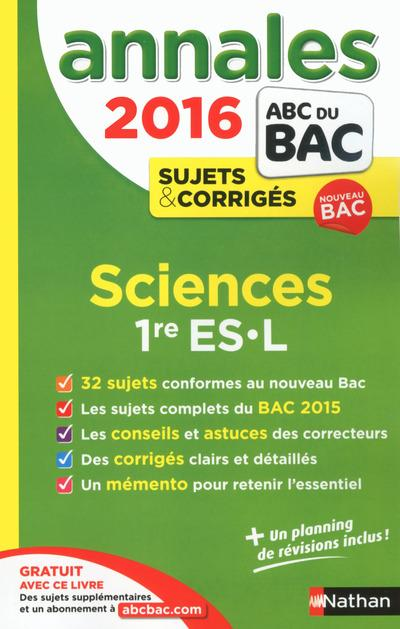 ANNALES ABC BAC ; SUJETS & CORRIGES ; 2016 ; Sciences 1re ES-L  - Saintpierre Francois