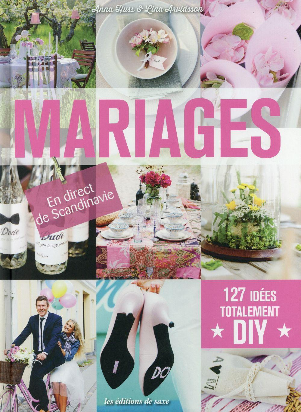 Mariages ; 127 idées totalement diy  - Anna Huss  - Lina Arvidsson