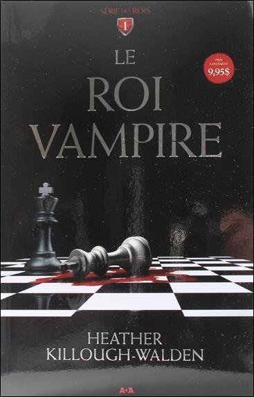 Série des rois t.1 ; le roi vampire  - Heather Killough-Walden