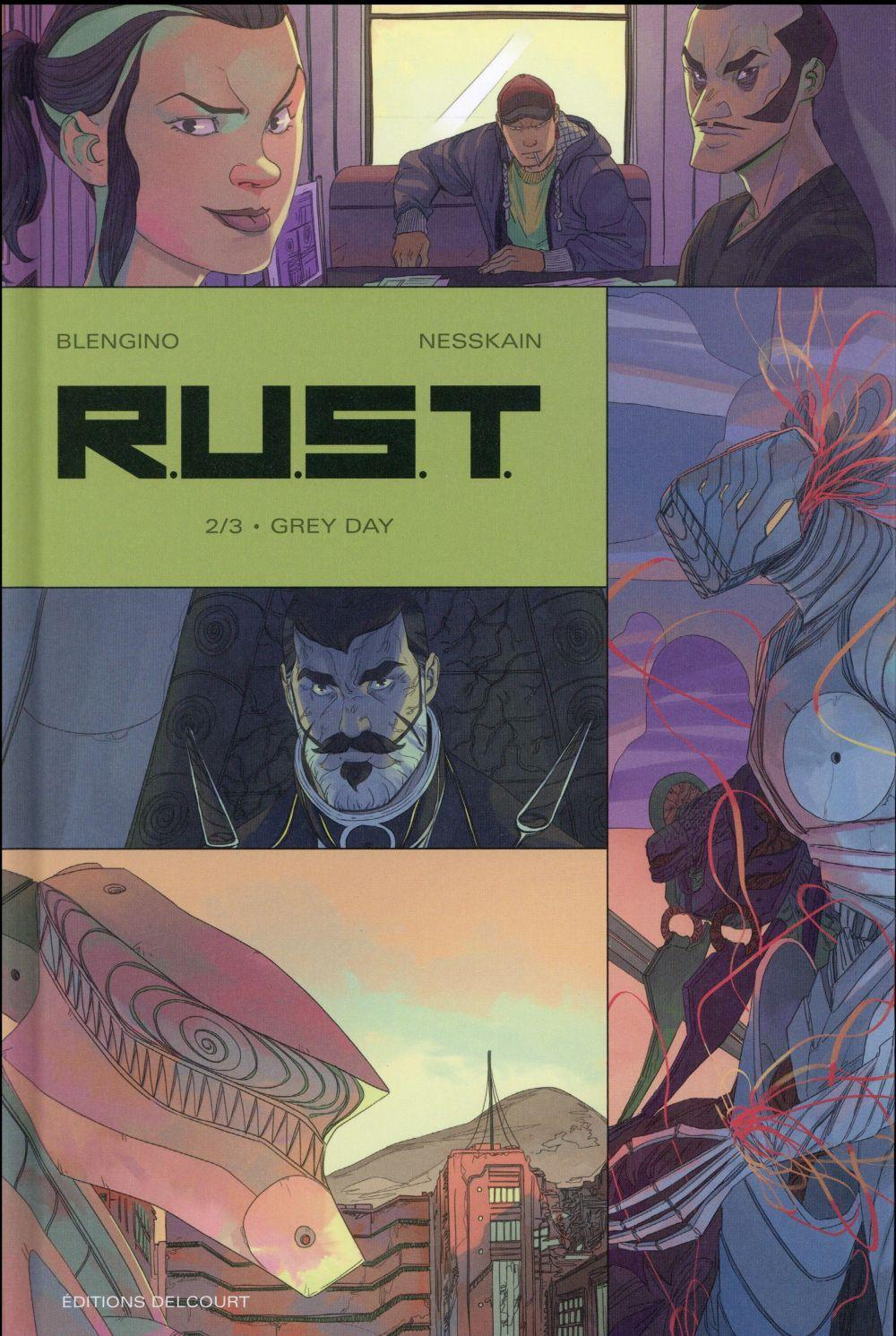 R.U.S.T. t.2 ; grey day  - Nesskain  - Luca Blengino