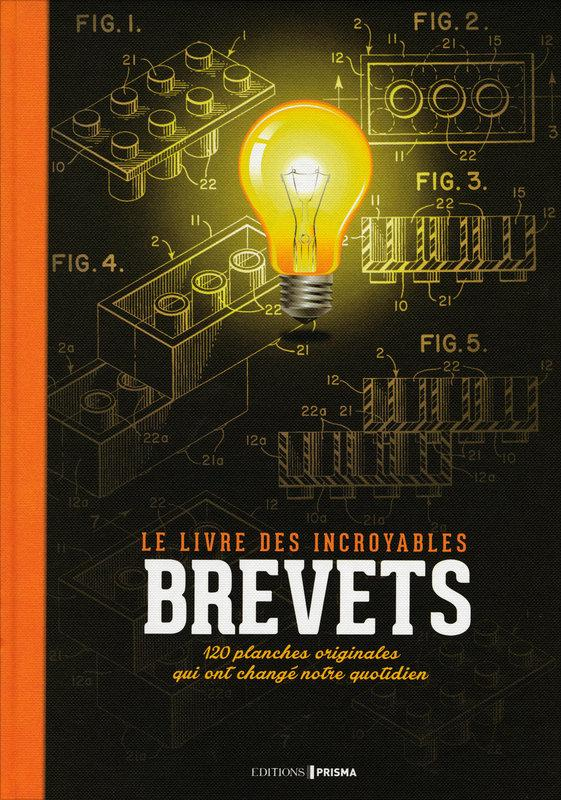 Brevets ; l'invention du quotidien  - Collectif