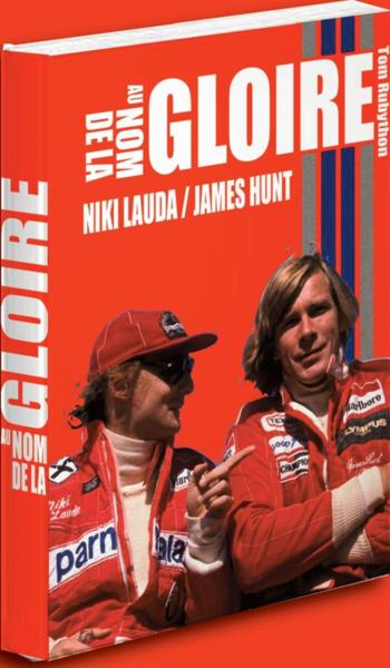 Nicki Lauda / James Hunt ; au nom de la gloire  - Tom Rubython