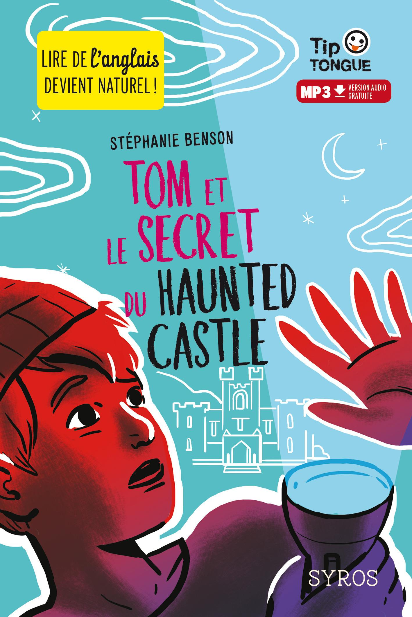 Tom et le secret du haunted castle  - Stéphanie Benson  - Stephanie Benson