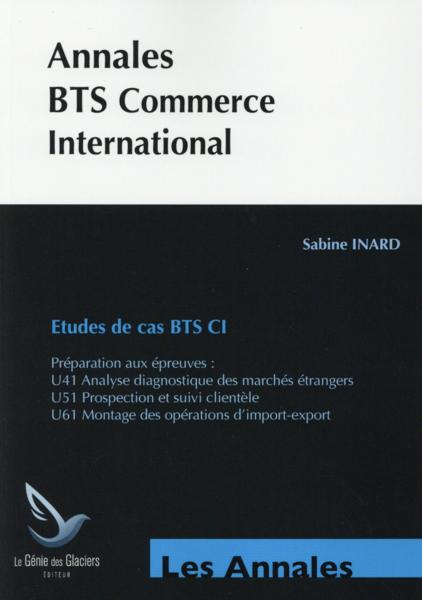 Annales BTS commerce international ; études de cas BTS CI  - Sabine Inard