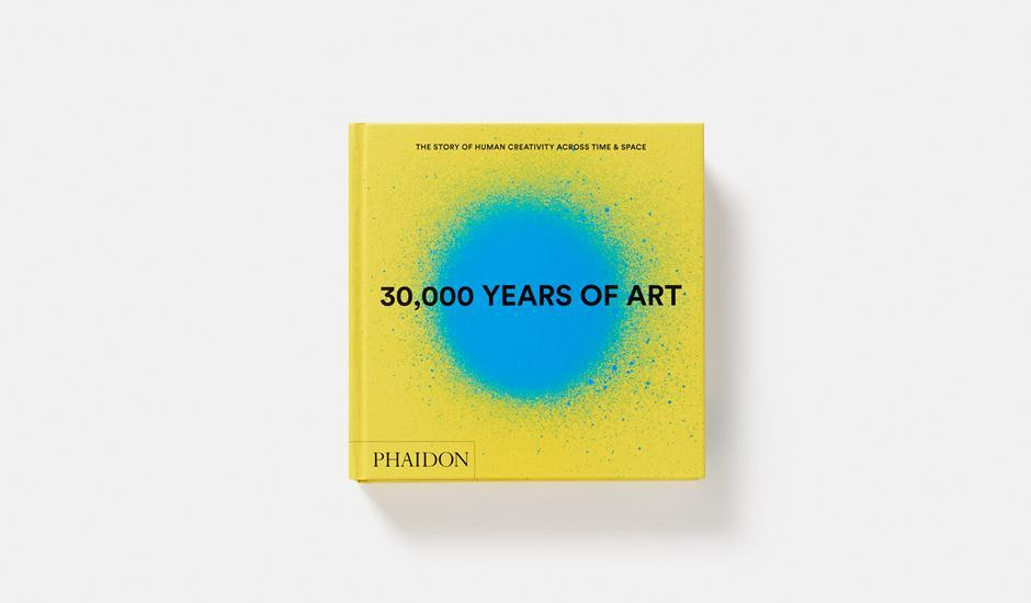 30 000 years of art (revised and updated edition)  - Collectif