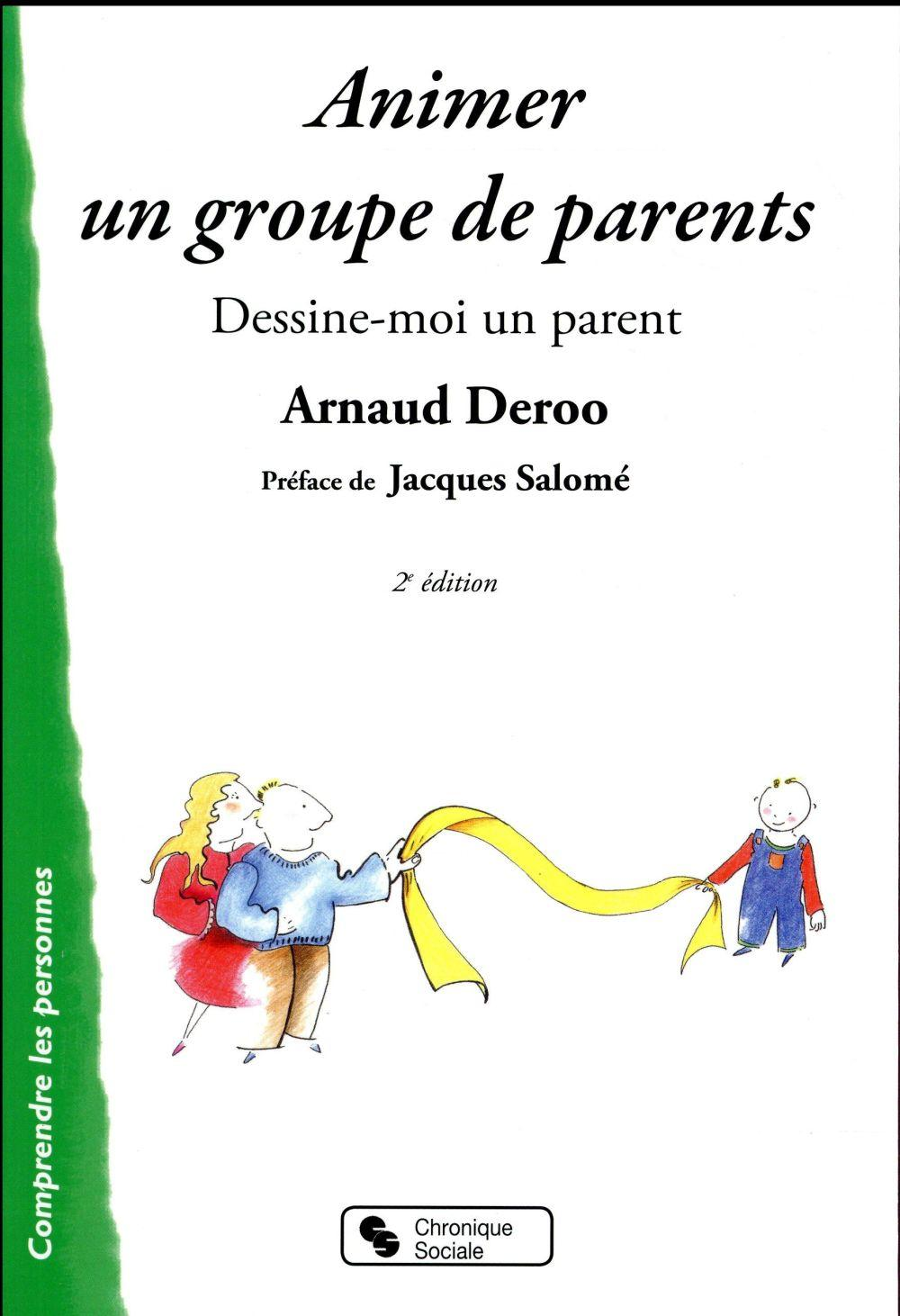 Animer un groupe de parents (2e édition)  - Arnaud Deroo