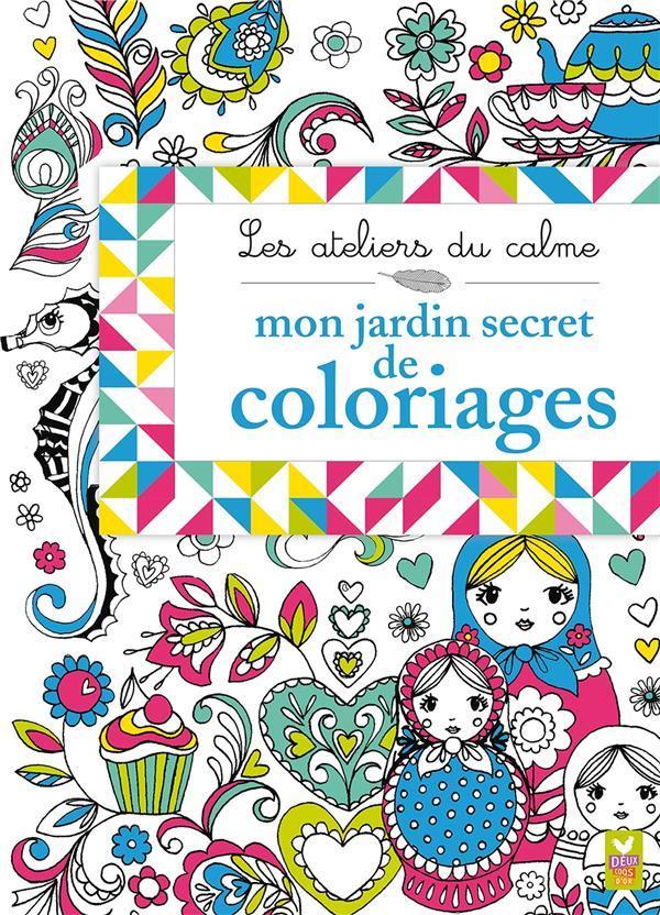 Les ateliers du calmes mon jardin secret de coloriages - Mon jardin secret coloriage ...
