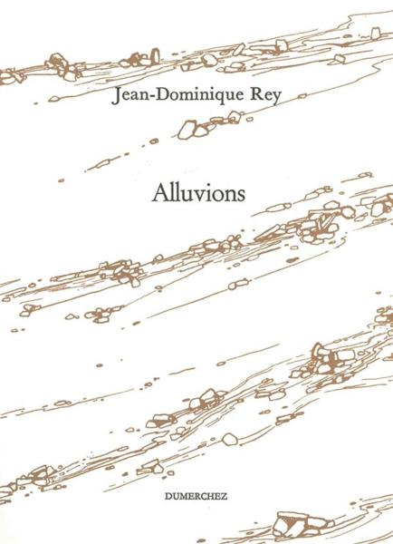 Alluvions  - Jean-Dominique Rey