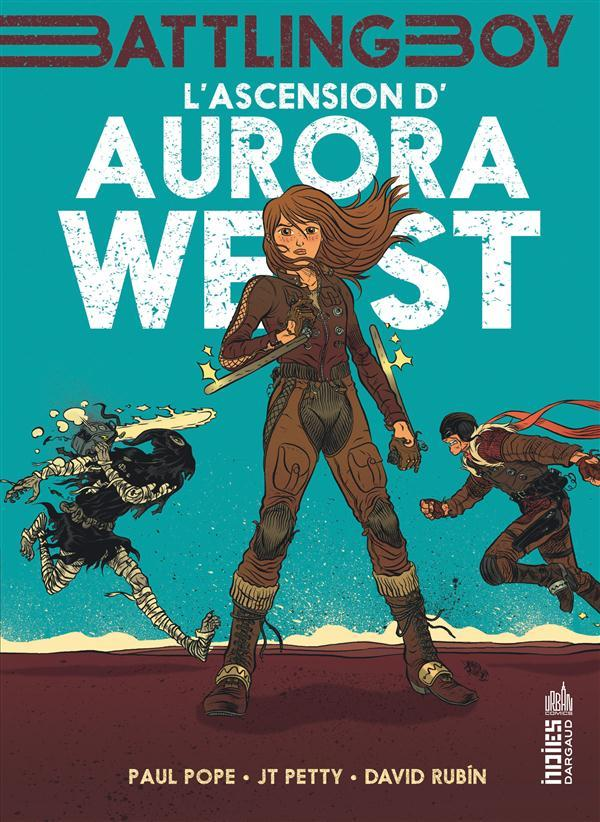 Battling boy ; Aurora West t.1 ; l'ascension d'Aurora West  - Paul Pope  - J. T. Petty  - David Rubin