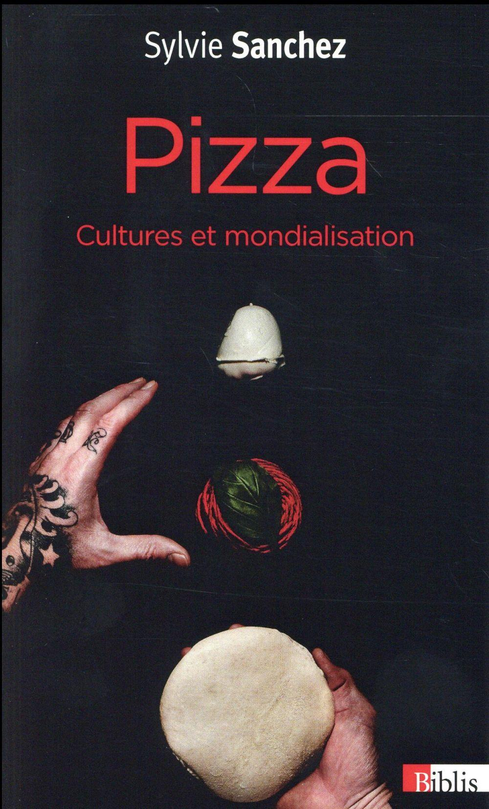 Pizza ; cultures et mondialisation  - Sylvie Sanchez