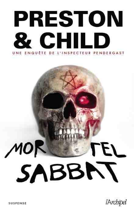 Mortel sabbat  - Douglas Preston  - Lincoln Child