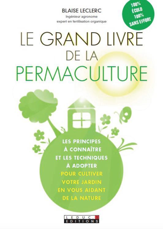 Le grand livre de la permaculture les principes conna tre et les techniques adopter pour for Livre sur la permaculture