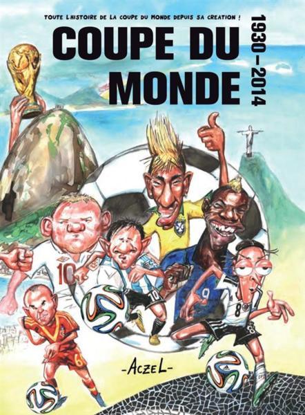 Coupe du monde 1930 2014 toute l 39 histoire de la coupe du monde depuis sa cr ation - Histoire de la coupe du monde ...