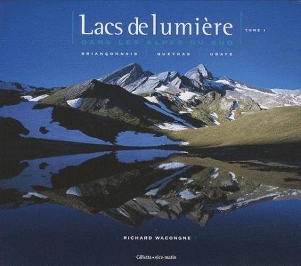 Lacs de lumiere ds alpes sud t.1  - Richard Wacongne