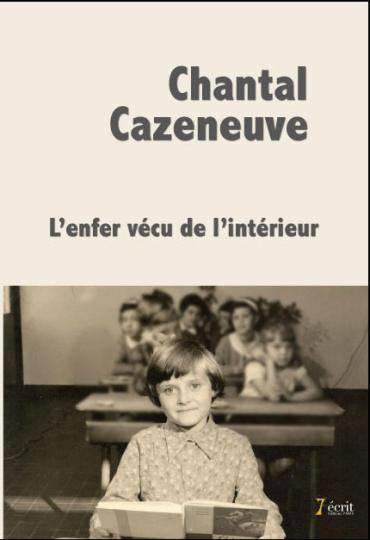 L'Enfer Vecu De L'Interieur  - Chantal Cazeneuve