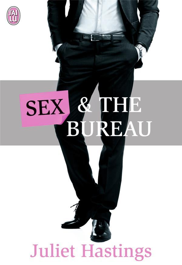 Sex and the bureau  - Juliet Hastings