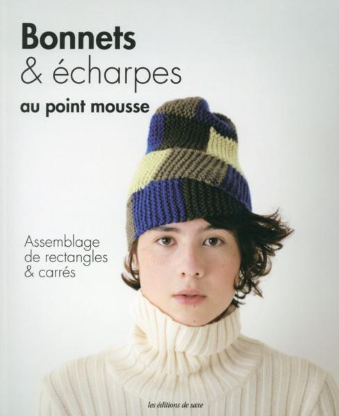 Bonnets & écharpes au point mousse ; assemblage de rectangles & carrés  - Collectif
