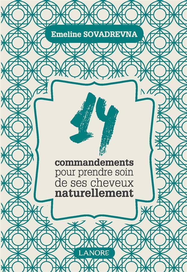 14 commandements pour prendre soin de ses cheveux naturellement emeline sovadrevna france. Black Bedroom Furniture Sets. Home Design Ideas