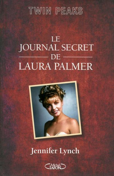 Le journal secret de Laura Palmer  - Jennifer Lynch