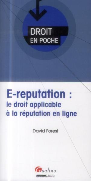 Vente  E-reputation ; le droit applicable à la réputation en ligne  - David Forest