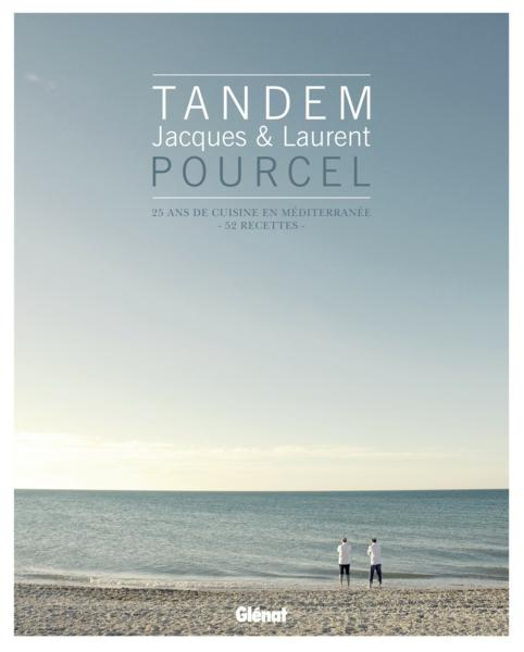 Tandem ; Jacques & Laurent Pourcel ; 25 ans de cuisine de la Méditerranée  - Veronique Andre  - Jacques Pourcel  - Laurent Pourcel  - Donald Van Der Putten