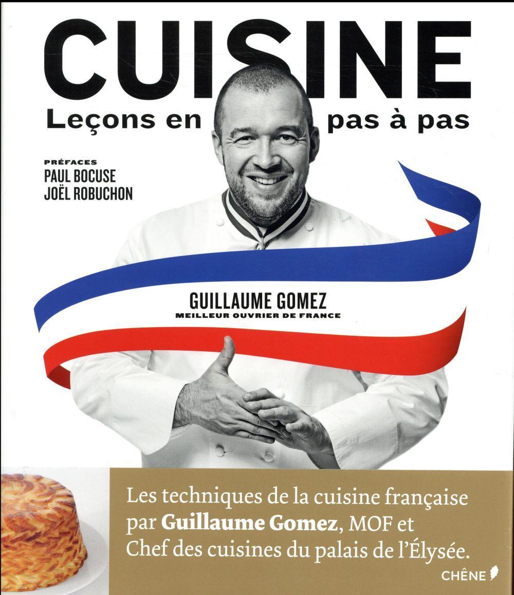 Cuisine le ons en pas pas guillaume gomez livre - Livre de cuisine francaise en anglais ...